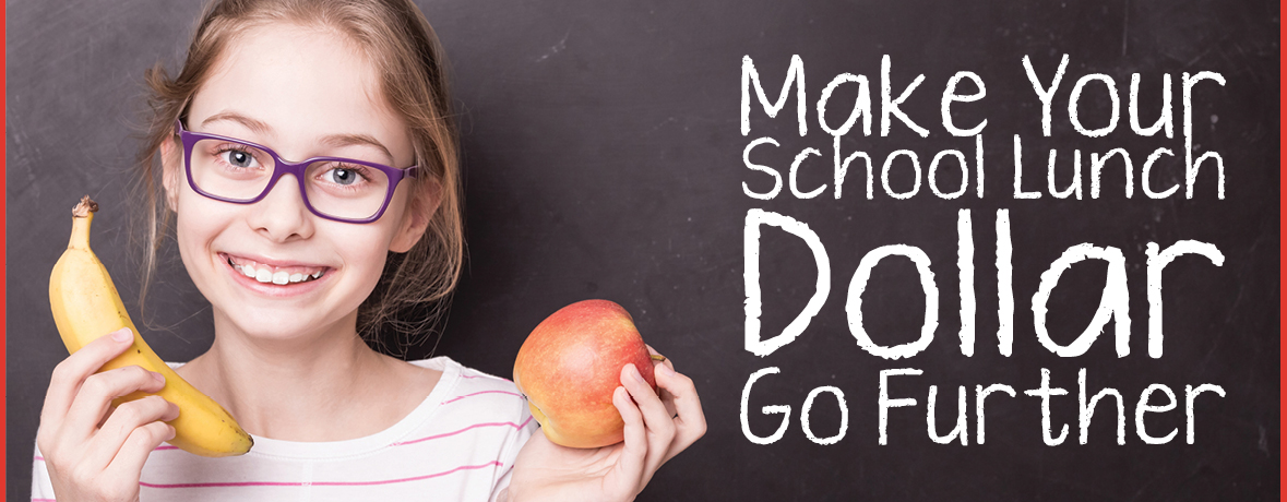 Image of a smiling girl holding an apple and a banana with the words Make Your School Lunch Dollar Go Further