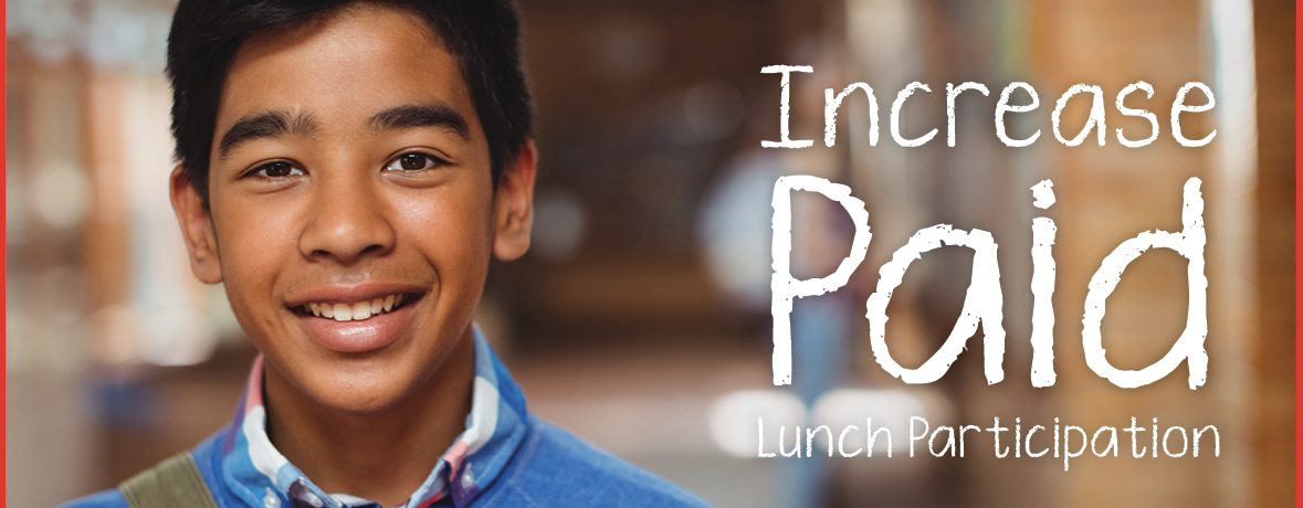 Image of a smiling boy with the words Increase Paid Lunch Participation