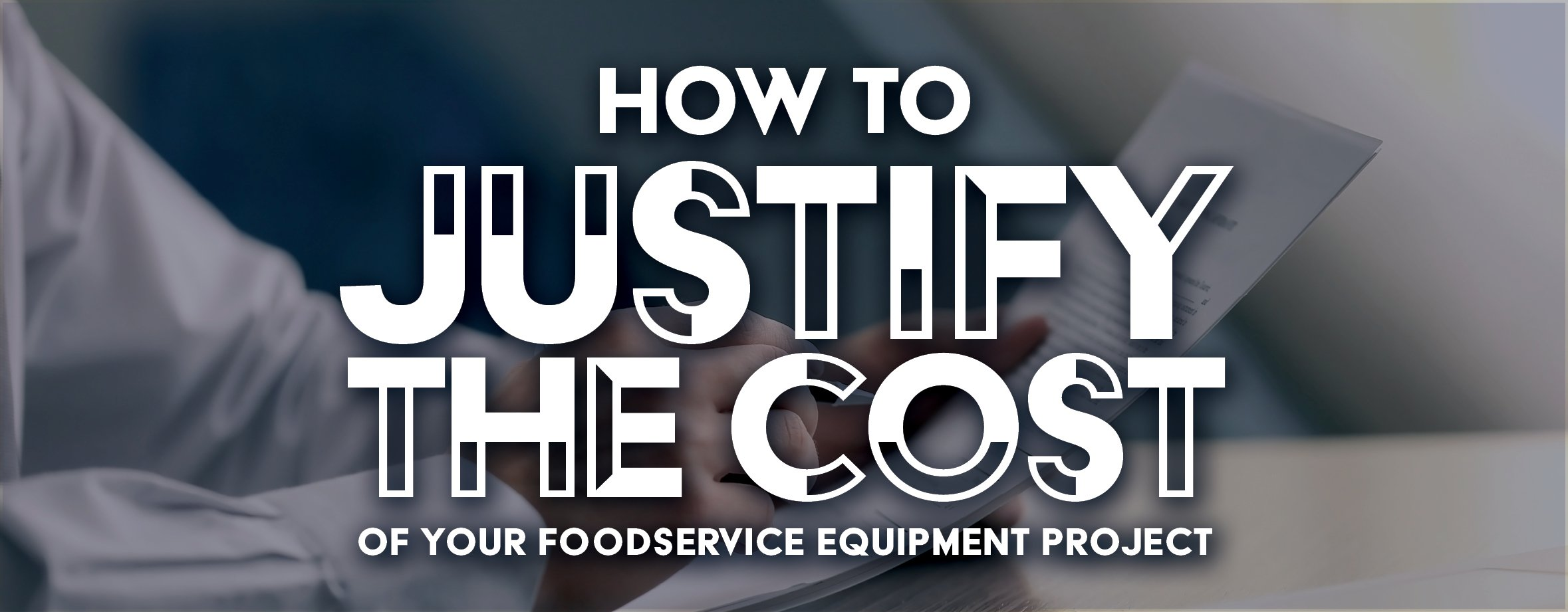 How to Justify the Cost of New Equipment