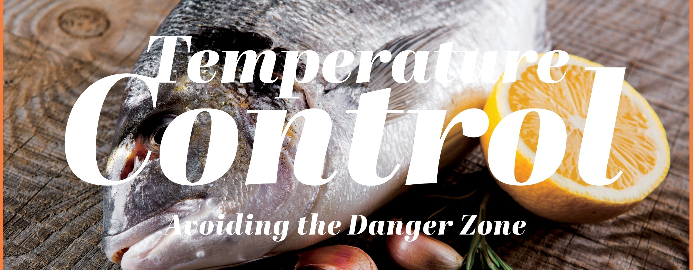 With the right knowledge and temperature control equipment, you can keep food safe and delicious.